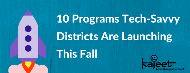 10_Programs_Tech-Savvy_Districts_Are_Launching_this_Fall.png